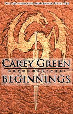 Dragon Slayer Beginnings by Carey Green