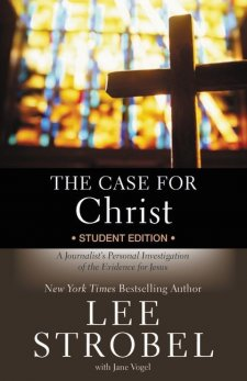 The Case for Christ Student Edition by Lee Strobel