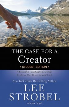 The Case for a Creator Student Edition by Lee Strobel