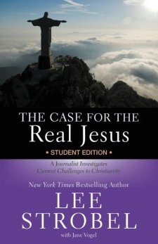 The Case for the Real Jesus Student Edition by Lee Strobel