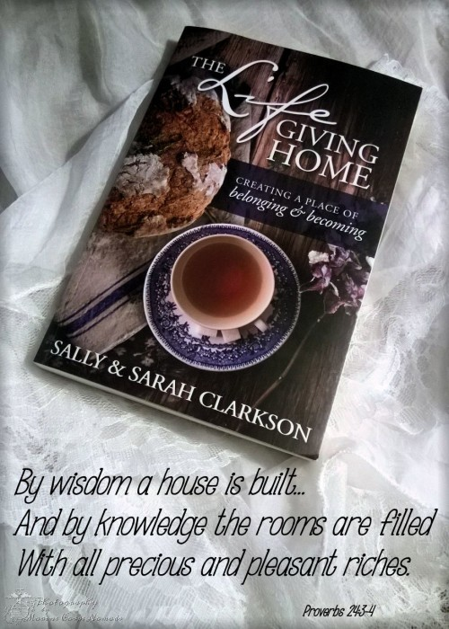 The Lifegiving Home by Sally & Sarah Clarkson