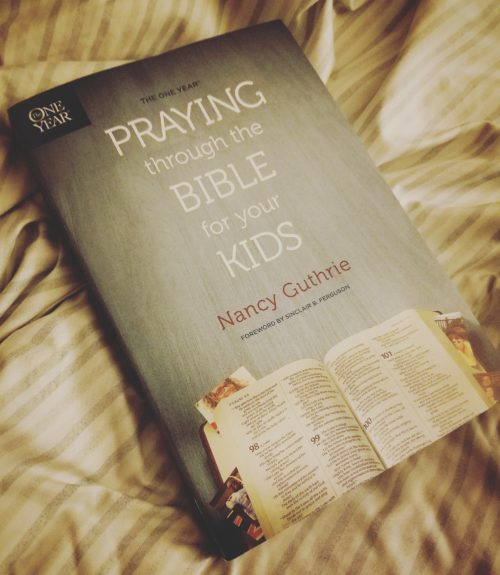 Praying through the Bible for your Kids by Nancy Guthrie